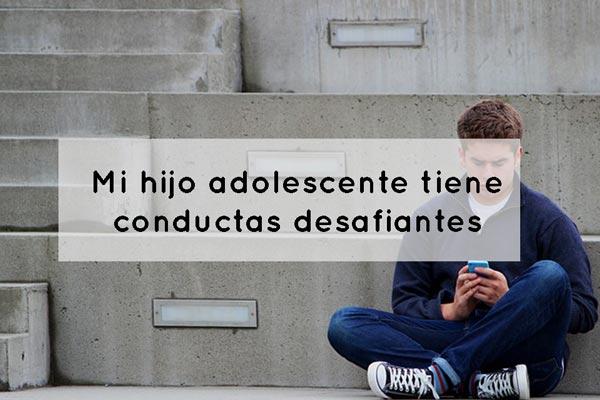 Conductas desafiantes en adolescentes