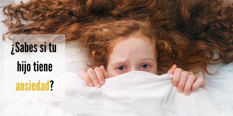 ansiedad-como identificarla en tus hijos
