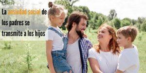 ansiedad social-transmitir-hijos